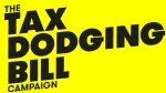 The Tax Dodging Bill Campaign